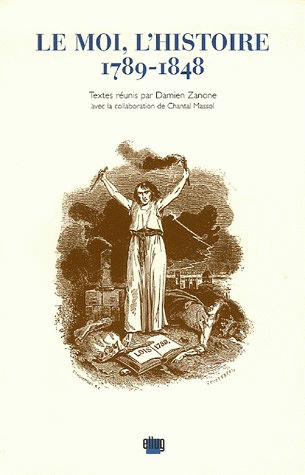 Couverture  Le moi, l'histoire 1789-1848