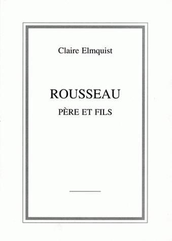 Couverture Rousseau, père et fils de Claire Elmquist