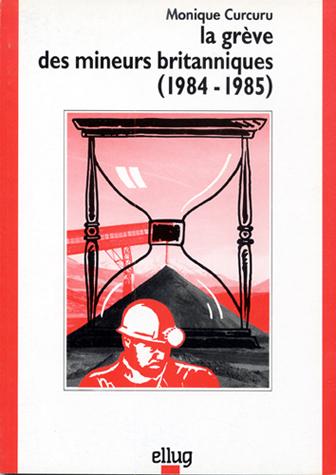 Couverture La grève de mineurs britanniques 1984-1985