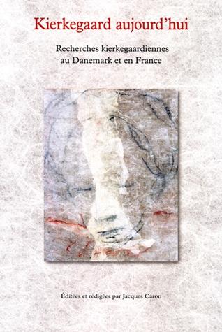 Couverture  Kierkegaard aujourd'hui Recherches kierkegaardiennes au Danemark et en France