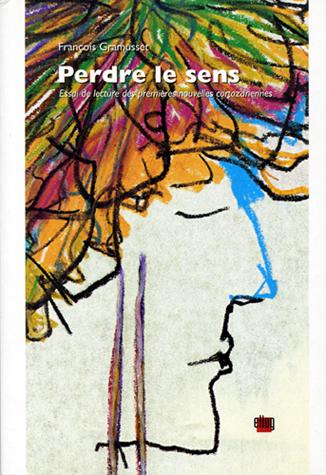 Couverture Perdre le sens - Essai de lecture des premières nouvelles cortazariennes