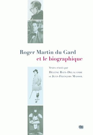 Couverture Roger Martin du Gard et le biographique