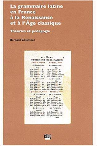 Couverture La grammaire latine en France à la Renaissance et à l'âge classique