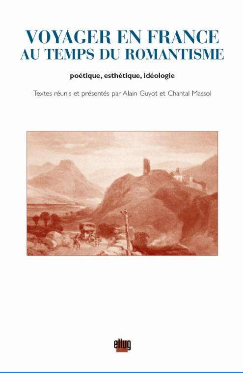 Couverture Voyager en France au temps du romantisme poétique, esthétique, idéologie